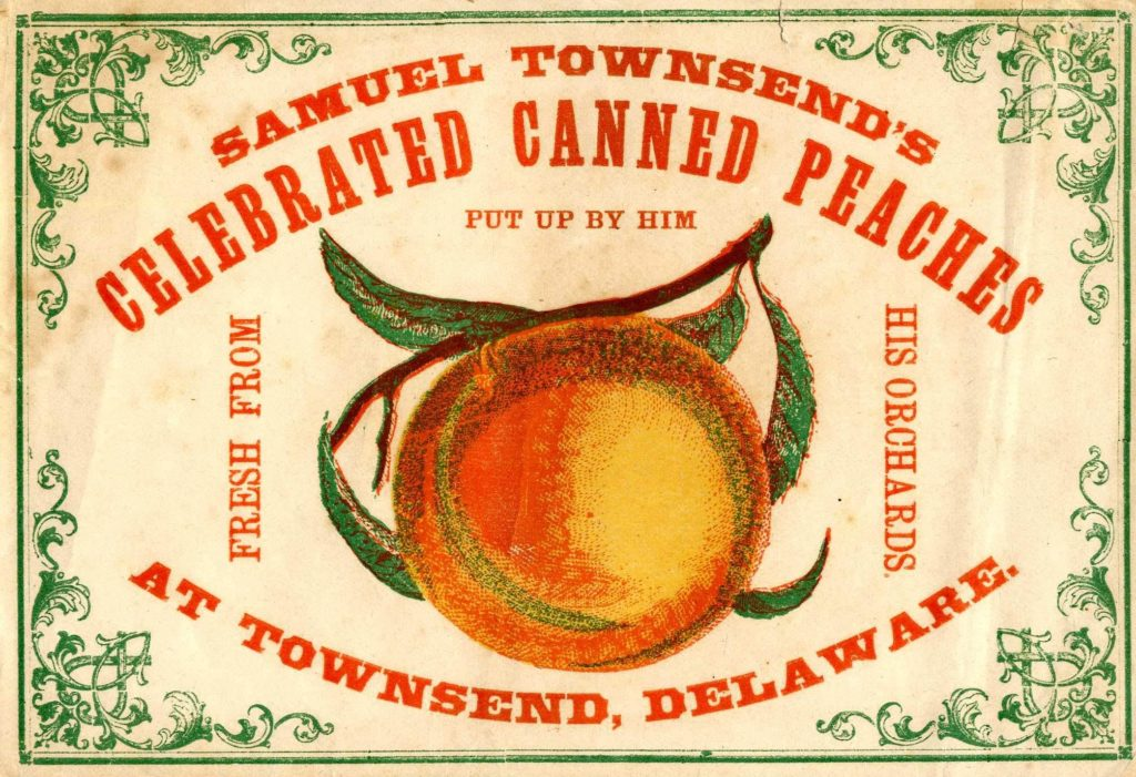 """Canned peaches label that says """"Samuel Townsend's Celebrated Canned Peaches at Townsend, Delaware."""""""